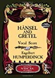 Hansel and Gretel Vocal Score (Dover Vocal Scores) by Humperdinck, Engelbert (2012) Paperback
