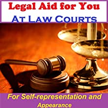 Legal Aid at Law Courts - for Self-representation and Appearance Speech by Sunny Oye Narrated by Randy Charach
