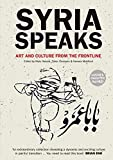img - for Syria Speaks: Art and Culture from the Frontline book / textbook / text book
