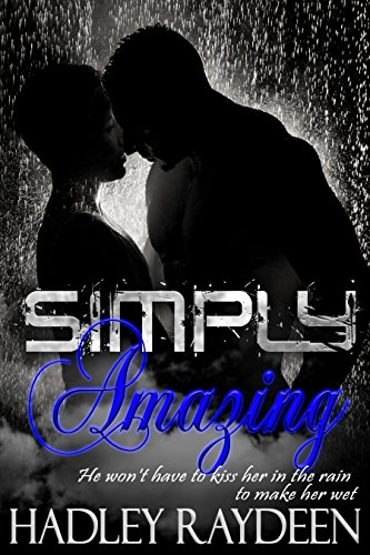 Simply Amazing (Simply Series Book 1) by [Raydeen, Hadley]