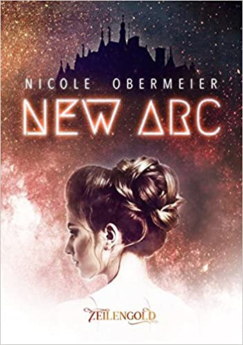 https://zeilengold-verlag.de/shop/new-arc-nicole-obermeier/