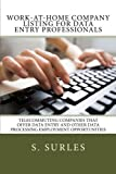 Work-at-Home Company Listing for Data Entry Professionals: Telecommuting Companies that Offer Data Entry and Other Data Processing Employment Opportunities (HEA Work-at-Home Series) (Volume 1)