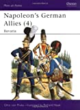 Napoleon's German Allies (4) : Bavaria (Men at Arms Series, 106)