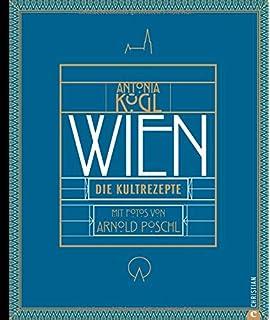 Superior Wien Kochbuch: Wien. Die Kultrezepte. Wiener Küche Von Traditionell über  Modern Bis