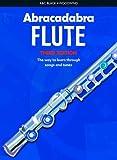 Abracadabra Woodwind, Abracadabra - Abracadabra Flute (Pupil's book): The way to learn through songs and tunes
