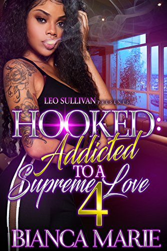Hooked 4: Addicted to A Supreme Love cover