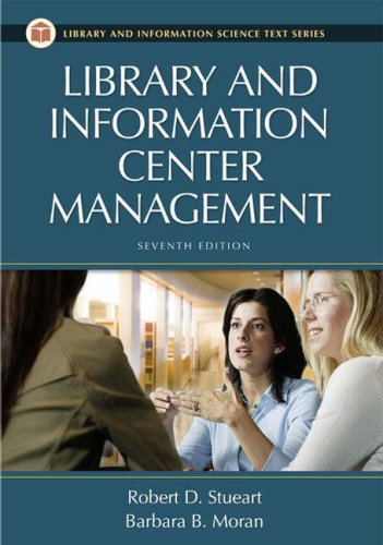 Library and Information Center Management, 7th Edition (Library Science Text Series)