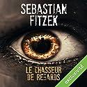 Le chasseur de regards | Livre audio Auteur(s) : Sebastian Fitzek Narrateur(s) : Mathieu Buscatto