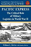 img - for Pacific Express: The Critical Role of Military Logistics in World War II: Volume 3 (Amphibious Operations in the South Pacific in WWII series) book / textbook / text book