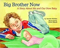 Big Brother Now: A Story About Me And Our New