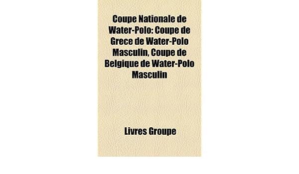 Coupe Nationale de Water-Polo: Coupe de Grce de Water-Polo ...