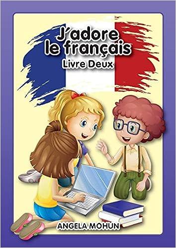J Adore Le Francais Livre 2 Mohun Angela Jones Beverley