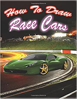 How to draw race cars drawing fast race sports cars step by step how to draw race cars drawing fast race sports cars step by step how to draw car like a pro magical creative 9781542739092 amazon books fandeluxe Gallery