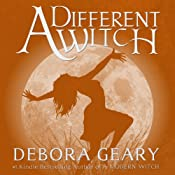A Different Witch: A Modern Witch Series: Book 5 | Debora Geary