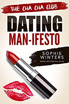 The Cha Cha Club Dating Man-ifesto by [Winters, Sophie]
