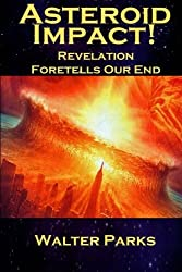 Asteroid Impact! Revelation Foretells Our End
