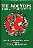 img - for The Jade Steps: A Ritual Life of the Aztecs book / textbook / text book