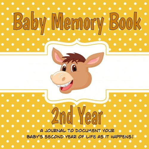 Baby Memory Book 2nd Year: A Keepsake Book and Scrapbook for the Toddler Years (Donkey) (Memory Keepsake Book) - Donkey Keepsake