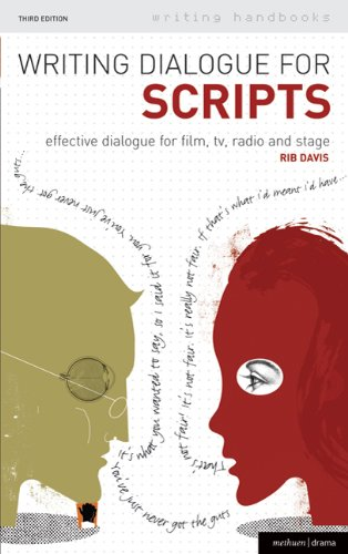 Writing Dialogue for Scripts: Effective dialogue for film, tv, radio and stage (Writing Handbooks)