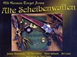 img - for Alte Scheibenwaffen Volume 1: Old German Target Arms book / textbook / text book