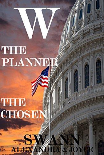 W: The Planner, The Chosen by [Swann, Alexandra, Swann, Joyce]