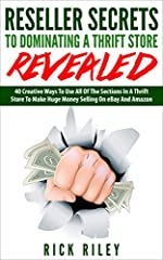 Discover 40 Creative Ways To Use All Of The Sections In A Thrift Store To Make Huge Money Selling On eBay And Amazon!Would you like to be able to walk into any thrift store and be able to buy items to turn into a huge profit?If you could educ...