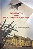 Beneath the Southern Cross, Carey Maytham, 1426901356