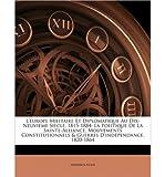 l europe militaire et diplomatique au dix neuvime sicle 1815 1884 la politique de la sainte alliance mouvements constitutionnels guerres d indpendance 1820 1864 paperback french common