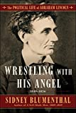 img - for Wrestling With His Angel: The Political Life of Abraham Lincoln Vol. II, 1849-1856 book / textbook / text book