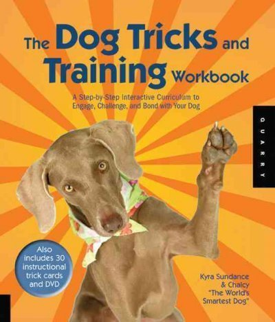 Interactive Puppy Training Dvd - (The Dog Tricks and Training Workbook: A Step-By-Step Interactive Curriculum to Engage, Challenge, and Bond with Your Dog [With 30 Cards and DVD]) By Sundance, Kyra (Author) Spiral on 01-Jun-2009