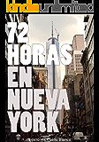 72 horas en Nueva York