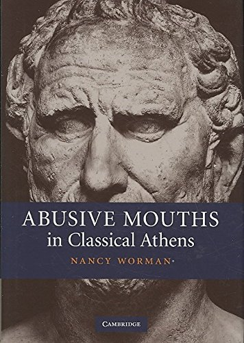 Read Online Abusive Mouths in Classical Athens PDF