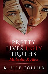 Pretty Lives Ugly Truths: Malcolm & Alex (Monroe Family Series Book 2)