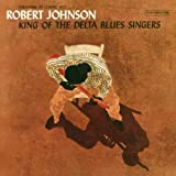 King of the Delta Blues Singers by Robert Johnson (2013-05-03)