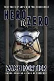 Hero to Zero 2nd Edition, Zach Fortier, 0615914365