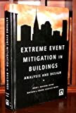 Extreme Event Mitigation in Buildings, Brian J. Meacham and Matthew A. Johann, 0877657432