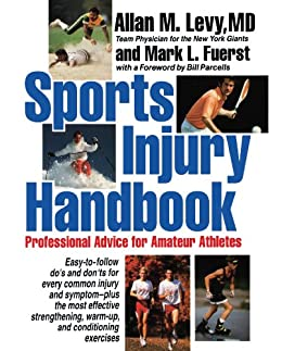 Sports Injury Handbook: Professional Advice for Amateur Athletes by [Levy, Allan M.]