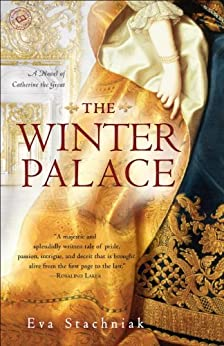 The Winter Palace: A Novel of Catherine the Great by [Stachniak, Eva]