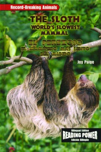 El Perezoso/The Sloth: El Mamifero Mas Lento Del Mundo (Record-Breaking Animals / Campeones Del Mundo Animal) (Spanish And English Edition) -