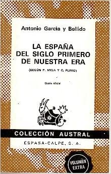 LA ESPAÑA DEL SIGLO PRIMERO DE NUESTRA ERA Según P. Mela y C. Plinio: Amazon.es: García y Bellido, Antonio: Libros