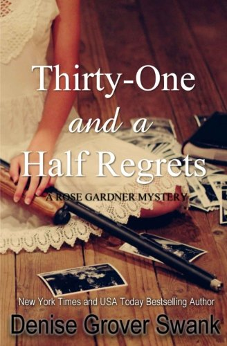 Thirty-One and a Half Regrets: Rose Gardner Mystery (Volume 4)