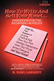 How to Write and Sell Your Novel...Handbook for the Beginning Novelist