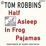 Half Asleep in Frog Pajamas | Tom Robbins