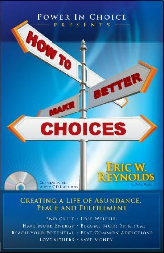 How To Make Better Choices: Creating a Life of Abundance, Peace, and Fulfillment pdf