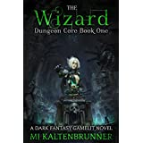 The Wizard: A Dark Fantasy Gamelit Novel (Dungeon Core Book 1)