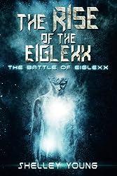 The Rise of the Eiglexx: The Battle of Eiglexx (Volume 2)