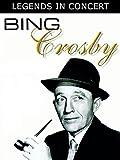 Legends in Concert: Bing Crosby