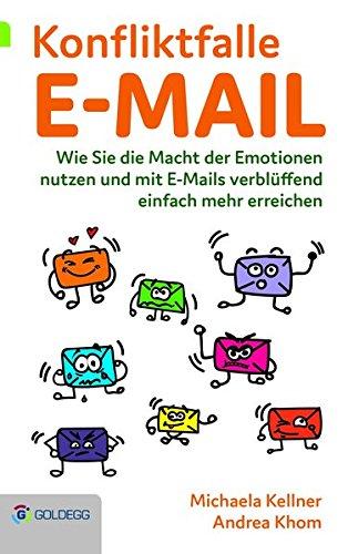 Konfliktfalle E-Mail: Wie Sie die Macht der Emotionen nutzen und mit E-Mails verblüffend einfach mehr erreichen Gebundenes Buch – 1. Dezember 2016 Michaela Kellner Andrea Khom Goldegg Verlag 3903090921