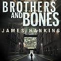 Brothers and Bones Hörbuch von James Hankins Gesprochen von: John Rubinstein
