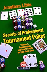 Secrets of Professional Tournament Poker: Fundamentals and How to Handle Varying Stack Prizes